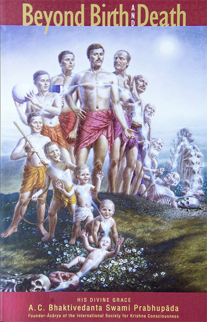 Beyond Birth and Death, bestseller, spiritual study, books, self realization, Bhaktivedanta Swami Srila Prabhupada, Veda, Vedic, wisdom, knowledge, Hare Krishna, course, awaken, devotion, realization, reconnection, soul, guidance, Beirut, Lebanon, online